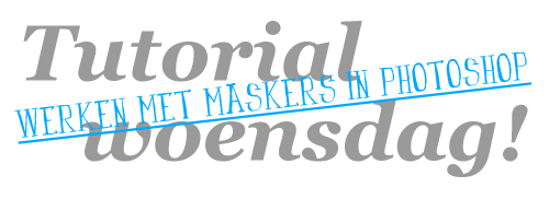 tutorial – werken met maskers in photoshop